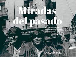 MIRADAS DEL PASADO