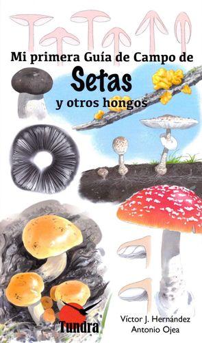 MI PRIMERA GUIA DE CAMPO DE SETAS Y OTROS HONGOS