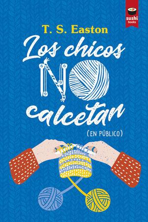 LOS CHICOS NO CALCETAN