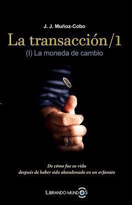 LA TRANSACCION /1 (1) LA MONEDA DE CAMBIO