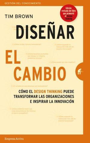 DISEÑAR EL CAMBIO. EDICION REVISADA