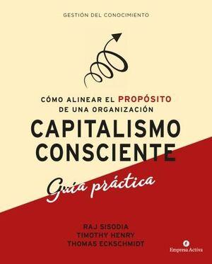 CAPITALISMO CONSCIENTE. GUIA PRACTICA