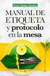 MANUAL DE PROTOCOLO Y ETIQUETA EN LA MESA