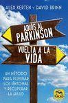 ADIÓS AL PARKINSON, VUELTA A LA VIDA