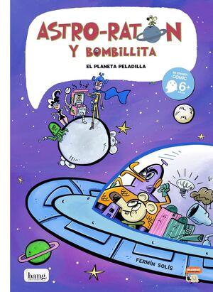 EL PLANETA PELADILLA (ASTRO-RATON Y BOMBILLITA 4)