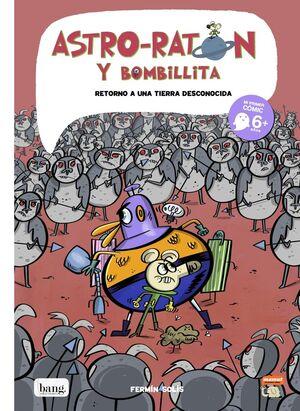 RETORNO A UNA TIERRA DESCONOCIDA (ASTRO-RATON Y BOMBILLITA 5)