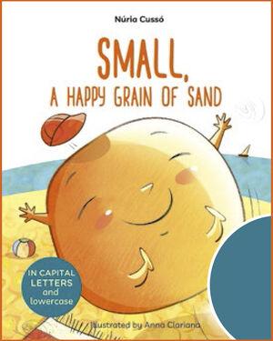 SMALL A HAPPY GRAIN OF SAND