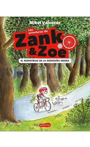 EL MONSTRUO MONTAÑA NEGRA (AVENTURAS ZANK ZOE 1)
