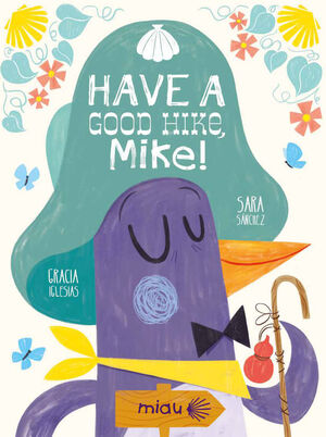 HAVE A GOOD HIKE MIKE (ING)