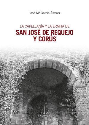 LA CAPELLANÍA Y LA ERMITA DE SAN JOSÉ DE REQUEJO Y CORÚS