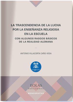 LA TRASCENDENCIA DE LA LUCHA POR LA ENSEÑANZA RELIGIOSA EN LA ESC