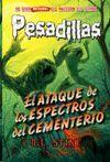 EL ATAQUE DE LOS ESPECTROS DEL CEMENTERIO (PESADILLAS 28)
