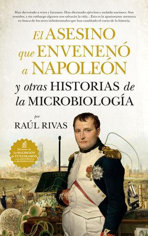 EL ASESINO QUE ENVENENO A NAPOLEON Y OTRAS HISTORIAS DE LA MICROBIOLOGIA