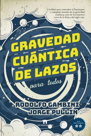 GRAVEDAD CUANTICA DE LAZOS PARA TODOS
