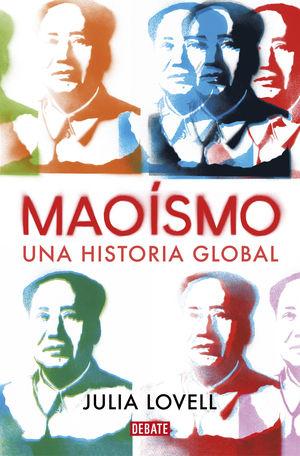 MAOÍSMO. UNA HISTORIA GLOBAL
