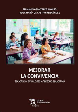 MEJORAR LA CONVIVENCIA. EDUCACIÓN EN VALORES Y DERECHO EDUCATIVO