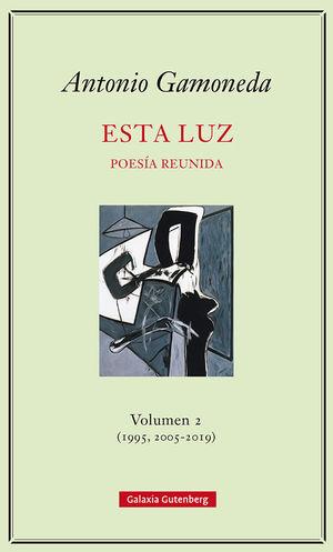 ESTA LUZ. VOLUMEN 2 (2005-2019)