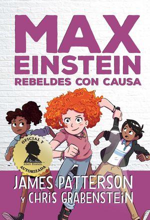 REBELDES CON CAUSA (MAX EINSTEIN 2)