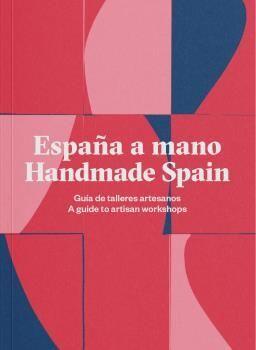 ESPAÑA A MANO - HANDMADE SPAIN. 2ª ED. 2020