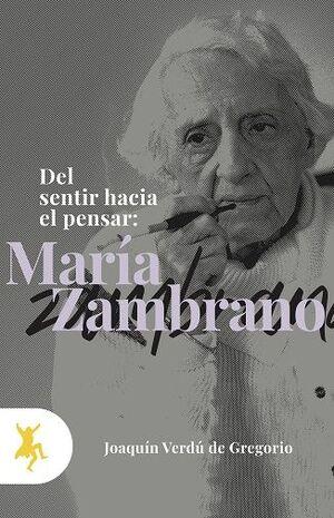 DEL SENTIR HACIA EL PENSAR : MARIA ZAMBRANO