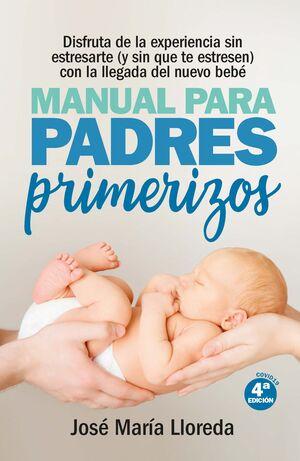 MANUAL PARA PADRES PRIMERIZOS 4ª ED.