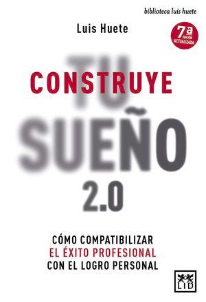 CONSTRUYE TU SUEÑO 2.0 - 7ª ED. ACTUALIZADA