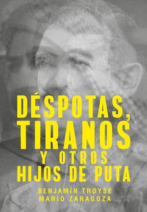 DÉSPOTAS, TIRANOS Y OTROS HIJOS DE PUTA