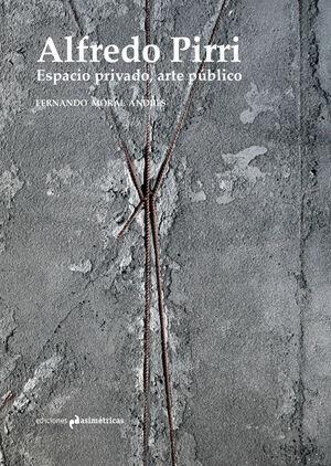 ALFREDO PIRRI. ESPACIO PRIVADO, ARTE PUBLICO