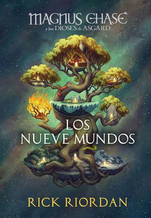 LOS NUEVE MUNDOS. MAGNUS CHASE Y LOS DIOSES DE ASGARD