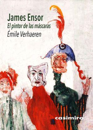 JAMES ENSOR - EL PINTOR DE LAS MÁSCARAS
