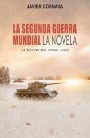 LA SEGUNDA GUERRA MUNDIAL. LA NOVELA