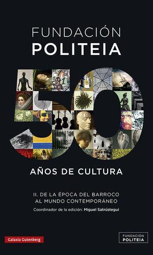 FUNDACION POLITEIA 2 :  50 AÑOS DE CULTURA (1969-2019)