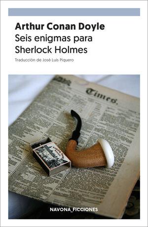 SEIS ENIGMAS PARA SHERLOCK HOLMES