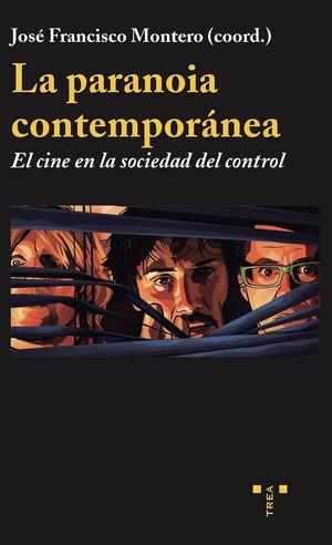 LA PARANOIA CONTEMPORANEA: EL CINE EN LA SOCIEDAD DEL CONTROL