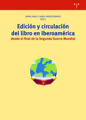EDICION Y CIRCULACION DEL LIBRO EN IBEROAMERICA DESDE EL FINAL DE