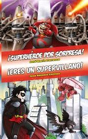 OMNIBUS ¡SUPERHEROE POR SORPRESA! - ¡ERES UN SUPERVILLANO!