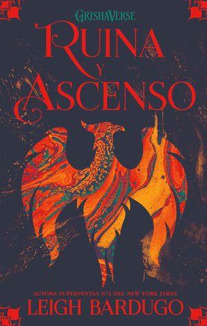 RUINA Y ASCENSO (SOMBRA Y HUESO 3)