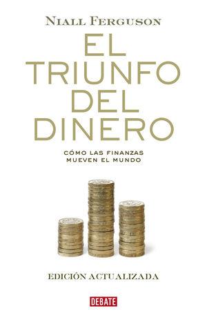 EL TRIUNFO DEL DINERO. ED. AMPLIADA