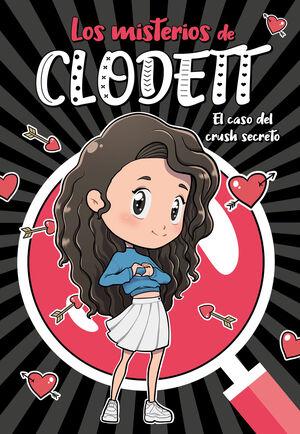 EL CASO DEL CRUSH SECRETO (LOS MISTERIOS DE CLODETT 2)