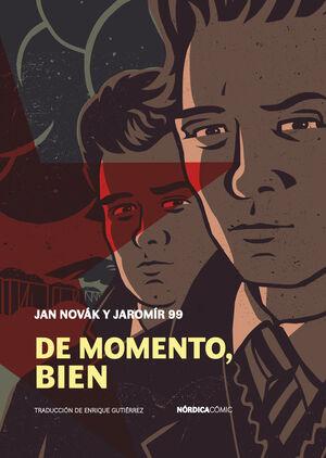 * DE MOMENTO, BIEN