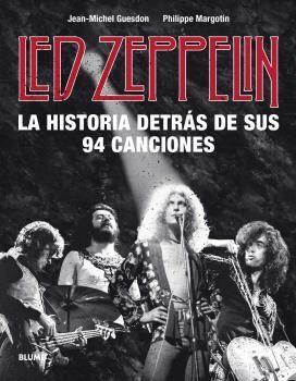 LED ZEPPELIN. LA HISTORIA DETRAS DE SUS 94 CANCIONES