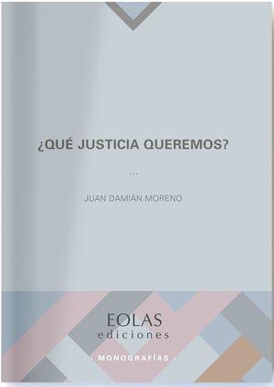 ¿QUE JUSTICIA QUEREMOS?