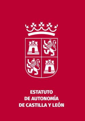 ESTATUTO DE AUTONOMIA DE CASTILLA Y LEON. ED. 2020