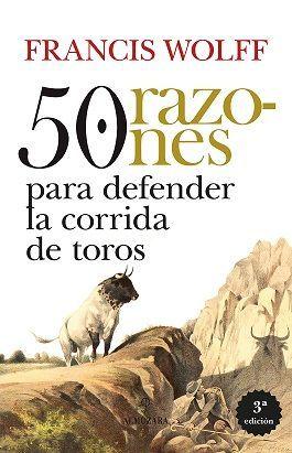 50 RAZONES PARA DEFENDER LA CORRIDA DE TOROS