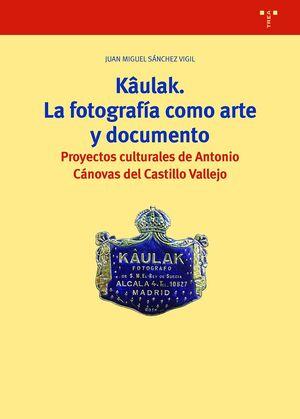KAULAK. LA FOTOGRAFÍA COMO ARTE Y DOCUMENTO