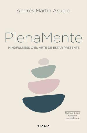 PLENA MENTE. MINDFULNESS O EL ARTE DE ESTAR PRESENTE