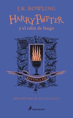 HARRY POTTER Y EL CÁLIZ DE FUEGO (EDICIÓN RAVENCLAW DEL 20º ANIVERSARIO)