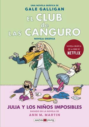 JULIA Y LOS NIÑOS IMPOSIBLES (EL CLUB DE LAS CANGURO 5)