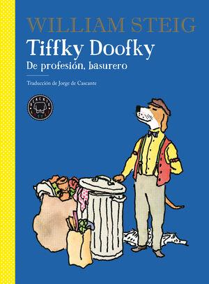 TIFFKY DOOFKY DE PROFESIÓN, BASURERO