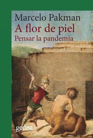 A FLOR DE PIEL. PENSAR LA PANDEMIA